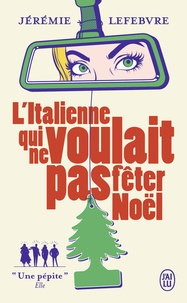 Jérémie Lefebvre - L'Italienne qui ne voulait pas fêter Noël.