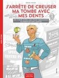 Jérémie Mercier et Sophie Marie - J'arrête de creuser ma tombe avec mes dents - En finir avec les faux messages alimentation-santé.