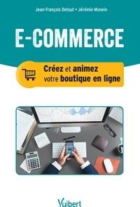 Jérémie Monein et Jean-François Detout - E-commerce - Créer et animer sa boutique en ligne.