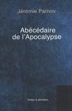 Jérémie Parnov - Abécédaire de l'Apocalypse.