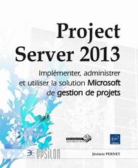 Project Server 2013 implémenter, administrer et utiliser la solution Microsoft de gestion de projets.pdf