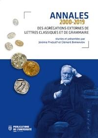 Jérémie Pinguet et Clément Barnavon - Annales des agrégations externes de lettres classiques et de grammaire (2000-2019).