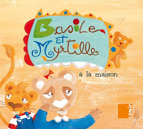 Jérémie Regnier - Basile et Myrtille  : A la maison.