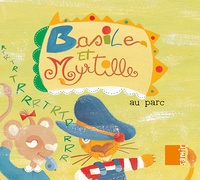 Jérémie Regnier - Basile et Myrtille  : Au parc.