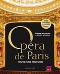 Jérémie Rousseau et Gérard Denizeau - Opéra de Paris, toute une histoire - Les plus grands moments d'une institution d'exception.