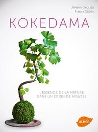 Jérémie Seguda et Franck Sadrin - Kokedama - L'essence de la nature dans un écrin de mousse.