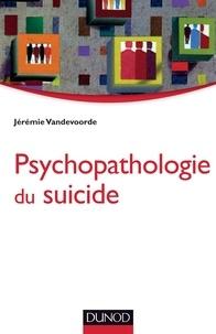 Jérémie Vandevoorde - Psychopathologie du suicide.