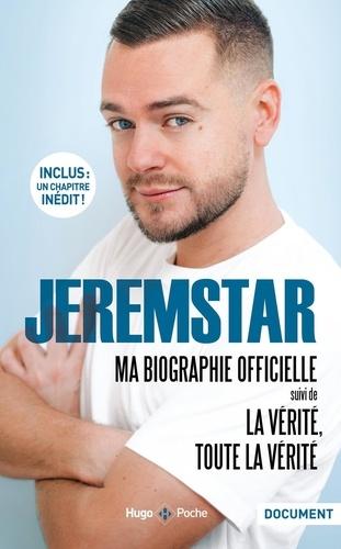 Jeremstar - Ma biographie officielle suivi de La vérité, toute la vérité.