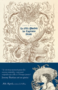 Jeremy A. Bastian - La fille maudite du capitaine pirate - Volume 1.