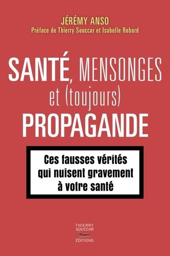 Santé, mensonges et (toujours) propagande - Format ePub - 9782365493239 - 12,99 €