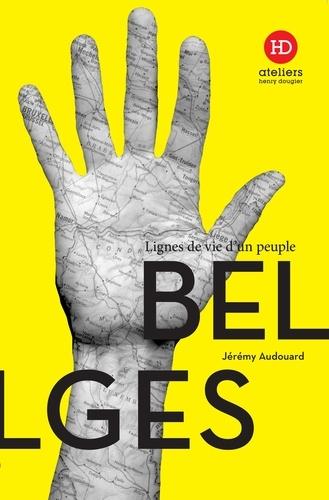 Les Belges. Lignes de vie d'un peuple