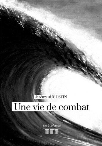 Jérémy Augustin - Une vie de combats.