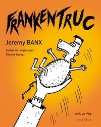 Jeremy Banx - Frankentruc.