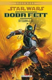 Jeremy Barlow et  Daxiong - Star Wars - Boba Fett Intégrale Tome 3 : Le vaisseau de la peur ; Ennemi de l'empire ; Faux jumeaux ; Sauvetage ; Epave ; Dépouillé.