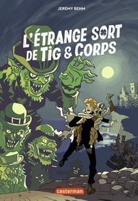 Jérémy Behm - L'étrange sort de Tig & Corps.