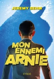 Jérémy Behm - Mon ennemi Arnie.