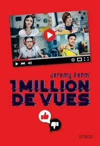 Jérémy Behm - Un million de vues.