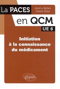 Jérémy Bellien et Malika Skiba - Initiation à la connaissance du médicament UE6.
