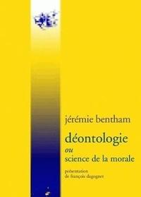 Jeremy Bentham - Déontologie ou science de la morale.