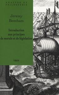 Jeremy Bentham - Introduction aux principes de morale et de législation.