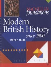 Jeremy Black - Modern British History - Since 1900.