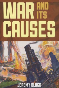 Jeremy Black - War and Its Causes.