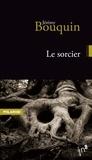 Jérémy Bouquin - Le sorcier.