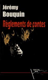 Jérémy Bouquin - Règlements de contes.