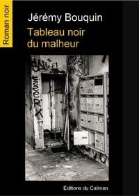 Jérémy Bouquin - Tableau noir du malheur.