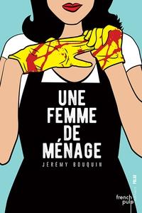 Jérémy Bouquin - Une femme de ménage.