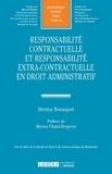 Jérémy Bousquet - Responsabilité contractuelle et responsabilité extra-contractuelle en droit administratif.