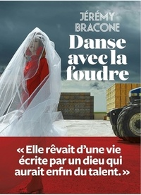 Jérémy Bracone - Danse avec la foudre.
