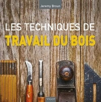 Téléchargement gratuit ebooks epub Les techniques de travail du bois
