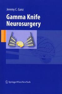Jeremy-C Ganz - Gamma Knife Neurosurgery.