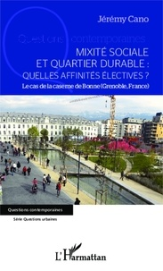 Jérémy CANO - Mixité sociale et quartier durable : quelles affinités électives ? - Le cas de la caserne de Bonne (Grenoble, France).
