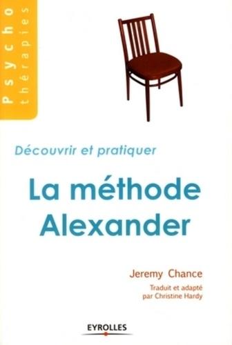 Jeremy Chance - Découvrir et pratiquer la méthode Alexander.