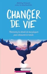 Jérémy Chauvin - Changer de vie.
