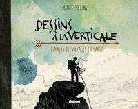 Jeremy Collins - Dessins à la verticale - Carnets de voyages en paroi.
