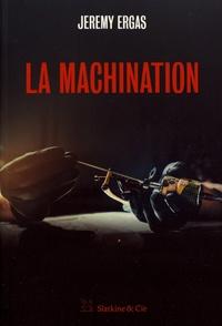 Jeremy Ergas - La machination.