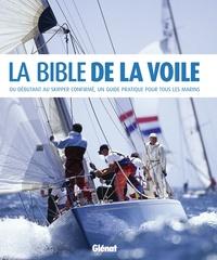 La Bible de la voile - Du débutant au skipper confirmé, un guide pratique pour tous les marins.pdf
