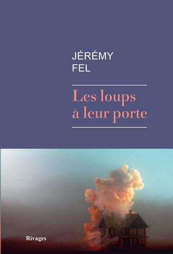 Jérémy Fel - Les loups à leur porte.
