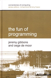 Jeremy Gibbons et Oege De Moor - The Fun of Programming.