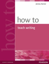 Jeremy Harmer - How to Teach Writing.