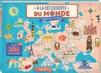 Jeremy Harwood et Hui Skipp - A la découverte du monde - Plus de 100 volets à soulever !.