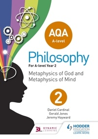 Jeremy Hayward et Gérald Jones - AQA A-level Philosophy Year 2 - Metaphysics of God and metaphysics of mind.