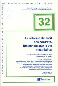 Jérémy Heymann et Pierre Mousseron - La réforme du droit des contrats. Incidences sur la vie des affaires - Actes du colloque tenu le 24 mars 2017 à l'Université de Lyon 2.