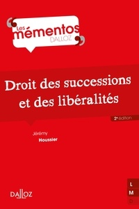 Jérémy Houssier - Droit des successions et des libéralités - 2e ed..