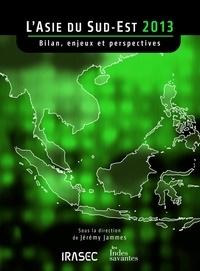 Jérémy Jammes - L'Asie du Sud-Est 2013 - Bilan, enjeux et perspectives.