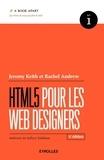 Jeremy Keith et Rachel Andrew - HTML5 pour les web designers.