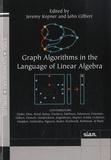 Jeremy Kepner et John E. Gilbert - Graph Algorithms in the Language of Linear Algebra.